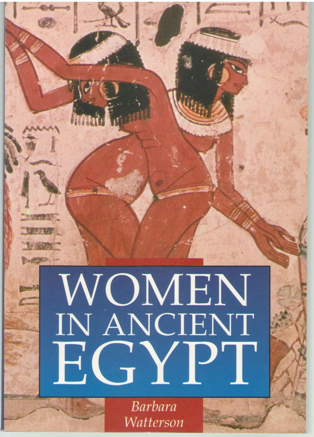 WOMEN IN ANCIENT EGYPT (ILLUSTRATED HISTORY PAPERBACKS), BARBARA WATTERSON