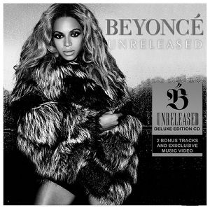 Beyonce - Unreleased (Deluxe Edition) 2014